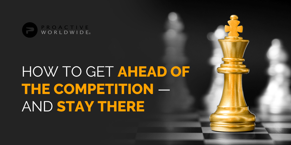 Tips for Getting Ahead of the Competition