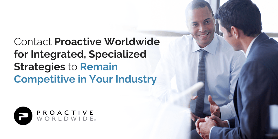 Remain competitive in your industry with Proactive Worldwide