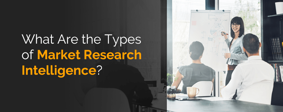 Types of market research intelligence