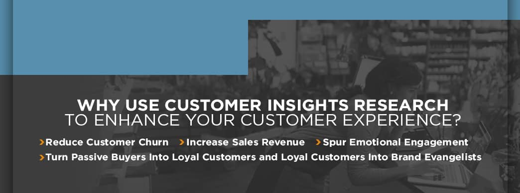 Benefits of customer insights research