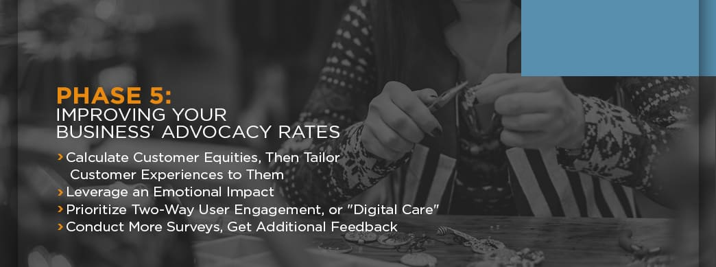 Improve business advocacy and customer loyalty