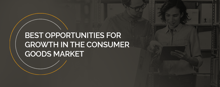 Growth Opportunities Consumer Goods Market